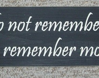 We Do Not Remember Days We Remember Moments Primitive Wood Sign  ..You Pick Colors