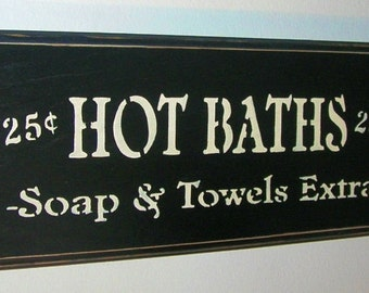 Wooden Signs Hot Baths Soap & Towels Extra Bathroom You Pick Color