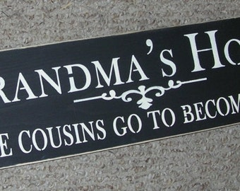 Grandma's House Where Cousins Go To Become Friends Wooden Sign Grandma Sign