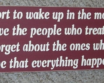 Life is too short to wake up in the morning with regrets... Inspirational Wood Sign