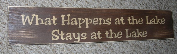 What Happens At The Lake .... Funny Wooden Sign upc