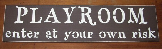 wooden sign PLAYROOM Enter at your own risk