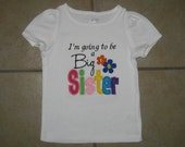 Embroidered - I'm going to be a big sister shirt with flowers - choose short or long sleeve