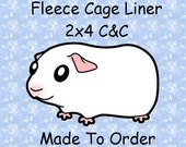Custom Fleece Cage Liner for your 2x4 C&C: Made to Order