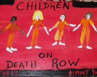 Prison Art-Children on Death Row-original  painting 9 X 42 marked 1/2 off sale