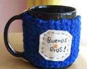 Coffee Cup or Mug COZY  - BLUE - Sunny - Buenos Dias -