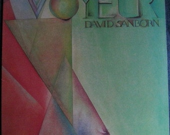 DAVID SANBORN Voyeur Lp 1981 Original Vinyl Record Album Near MINT