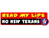 No New Texans - 2012 Anti Republican Bumper Sticker