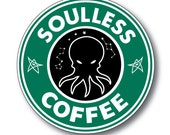 Cthulhu Soulless Coffee Bumper Sticker - Lovecraft Starbucks Spoof