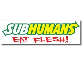 Subhumans Eat Flesh Zombie Bumper Sticker