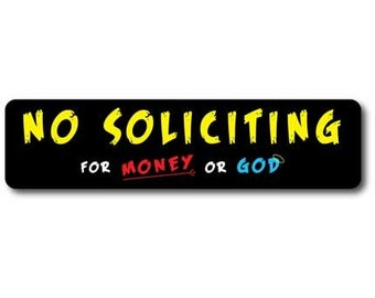 NO SOLICITING for Money or God Vinyl Sticker
