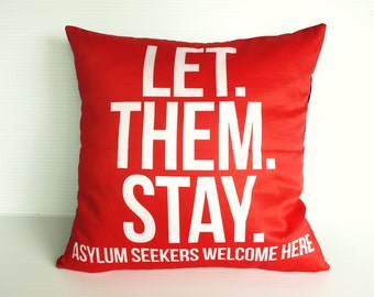Let them stay/  letthemstay /decorative cushion,  pillow cover, organic cotton