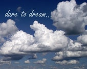 Blue Sky Photography Clouds Dreamy 10x8 print. Dare To Dream...