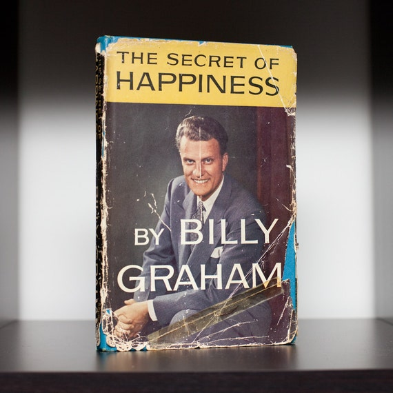 Antique 1955 HC DJ Book, The Secret of Happiness, Billy Graham, 1st Edition
