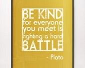 16x20 Be Kind Hard Battle Plato Art Print Mustard Yellow