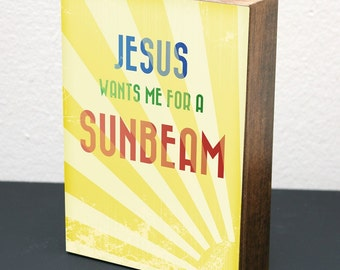 Jesus Wants Me for a Sunbeam • 5x7 Wood Block Art Print • LDS Mormon Christian Woodblock
