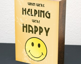 When We're Helping We're Happy • 5x7 Wood Block Art Print • Orange • LDS Mormon Smile Woodblock