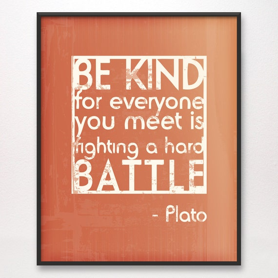 11x14 Be Kind Hard Battle Plato Giclee Art Print Blood Orange Red