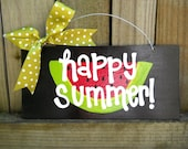 CLEARANCE SALE - Last One - Happy Summer Watermelon Sign Whimsical