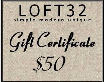 Gift Certificate 50 dollars - LOFT32