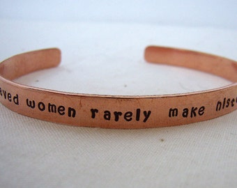 Well Behaved Women Rarely Make History copper cuff bracelet