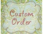 Custom Order For LorrieAWagner
