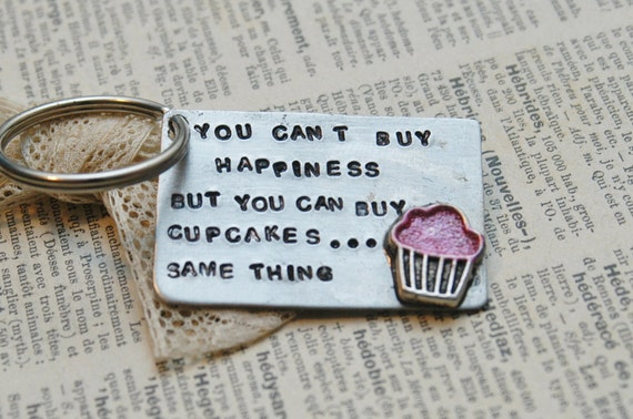 Hand Stamped Cupcake Keychain - You Can't Buy Happiness....By Inspired Jewelry Designs