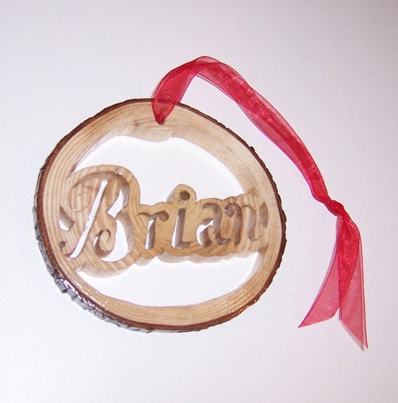 Brian Ornament In A Western Red Cedar Branch Round - Or Your Own Custom Word or Name Up To Seven Letters