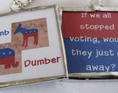 Soldered Glass Art Pendant - Humorous Political Statement: Dumb and Dumber