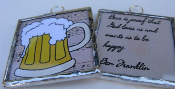 Two Sided Soldered Glass Art Pendant - Beer - Proof that God Loves Us