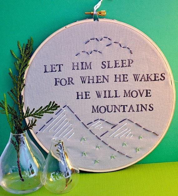 Let Him Sleep, For When He Wakes, He Will Move Mountains - Modern Baby Wall Art