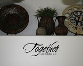 Together Is The Best Place To Be Vinyl Sticker/Decal