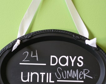 Countdown CHALKBOARD sign. Blank Days Until Blank.  Perfect for Kids Countdowns.  Cute gift & Home Decor.