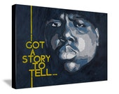 """Notorious BIG """"I Got a Story to Tell"""" - 18x24 Limited Edition Canvas Print"""