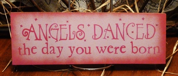 Angels danced the day you were born painted wood sign