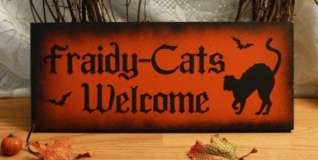 Fraidy Cats Welcome Funny Painted Wood