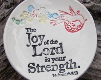 The Joy of the Lord ceramic dish