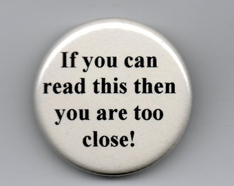 If You Can Read This ...  1.25 inch Button  Humor