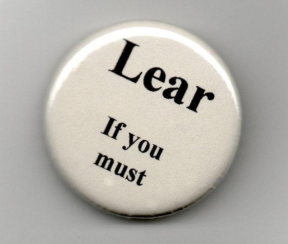 Lear  Humor   1.25 inch Button