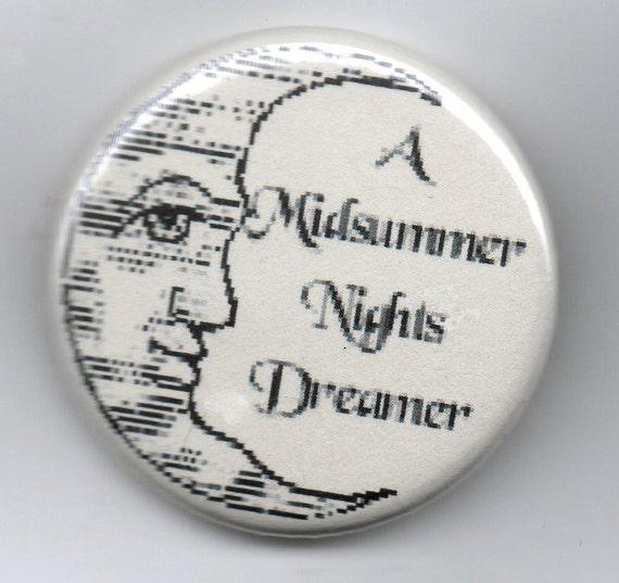 A Midsummer Nights Dreamer  1.25 inch Pinback Button