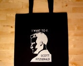 Reserved for Veronica only - I Want To F. Scott Fitzgerald Tote Bag