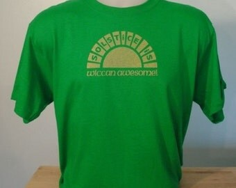 Solstice Is Wiccan Awesome Shirt (Mens/Unisex Kelly Green)