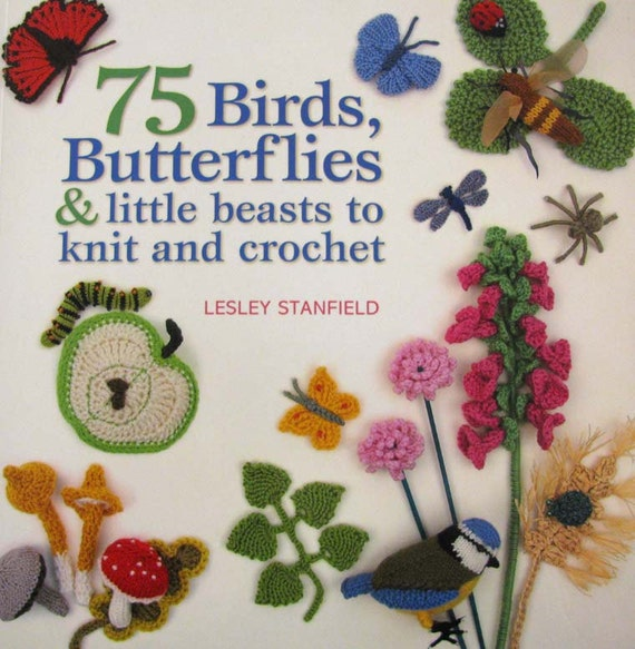 Knit and Crochet Book of Birds Butterflies and Little Beasts