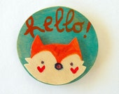 funny fox says hello, wooden magnet for your fridge, hand made in Italy