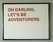 oh darling, let's be adventurers screenprinted poster - red