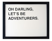 Oh Darling Lets Be Adventurer Screen Printed Poster - adventure - art - home decor - typography