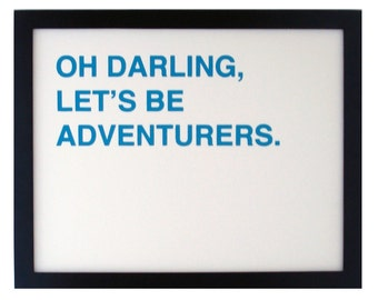 Oh Darling, Let's Be Adventurers Print - Peacock Blue - 14x11 - Typography