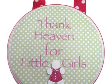 Thank Heaven for Little Girls Pink and Green