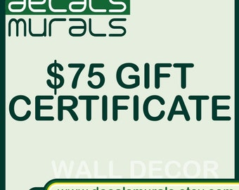 Etsy GIFT CERTIFICATE from Decals Murals.  Wall Decals Decor - 75 Dollars