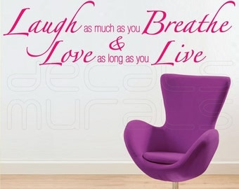 Laugh as much as you Breathe Love as long as you live Quotes for walls by Decals Murals (13x46)